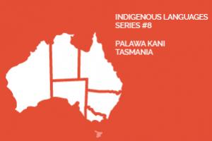 Palawa Kani Language Tasmania